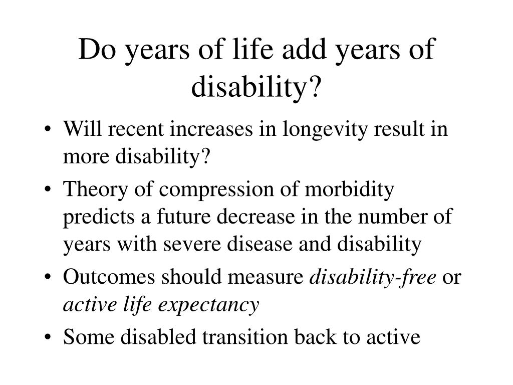 Do years of life add years of disability?
