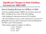 significant changes in state funding formula for 2008 2009