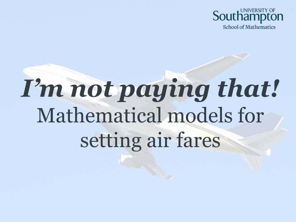 i m not paying that mathematical models for setting air fares l.