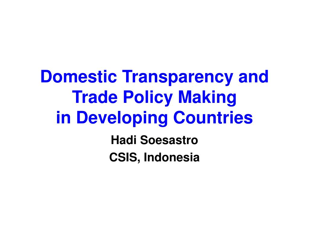 domestic transparency and trade policy making in developing countries l.