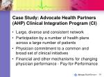 case study advocate health partners ahp clinical integration program ci