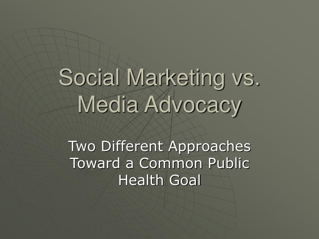 social marketing vs media advocacy l.