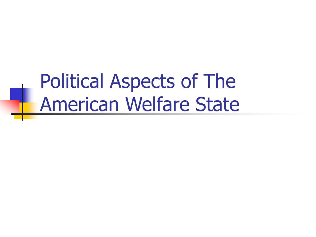 Political Aspects of The American Welfare State