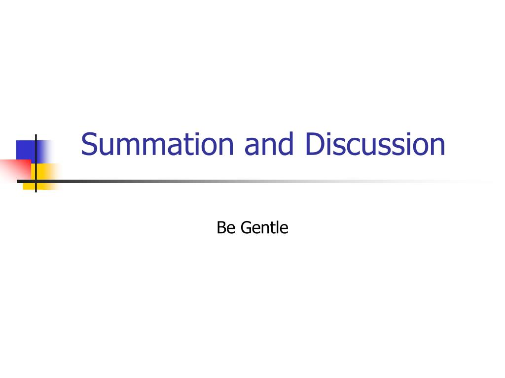 Summation and Discussion