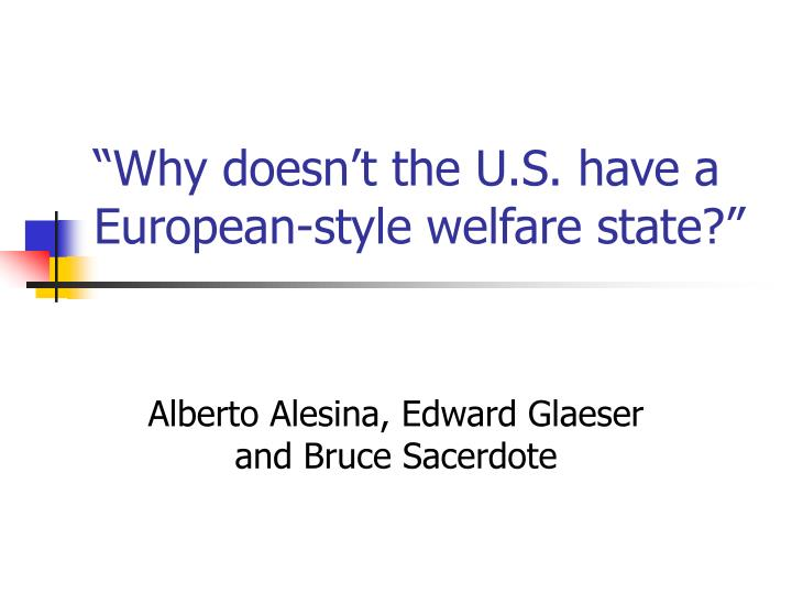 Why doesn t the u s have a european style welfare state