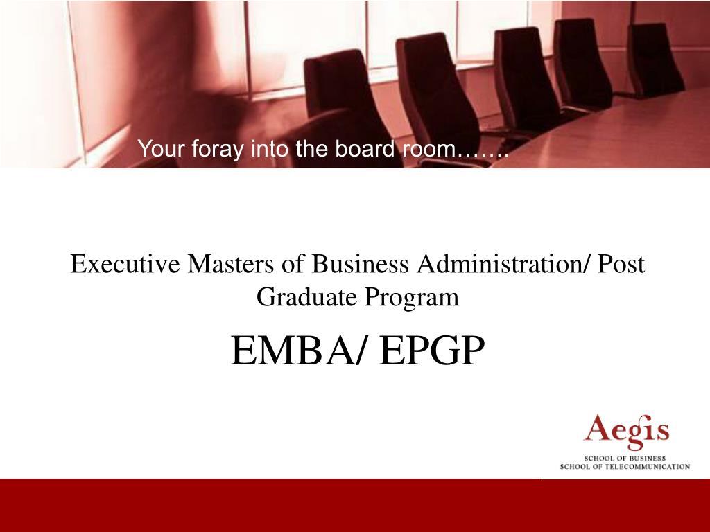 executive masters of business administration post graduate program emba epgp l.