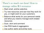 there s so much out there how to manage online ra resources