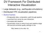 dv framework for distributed interactive visualization