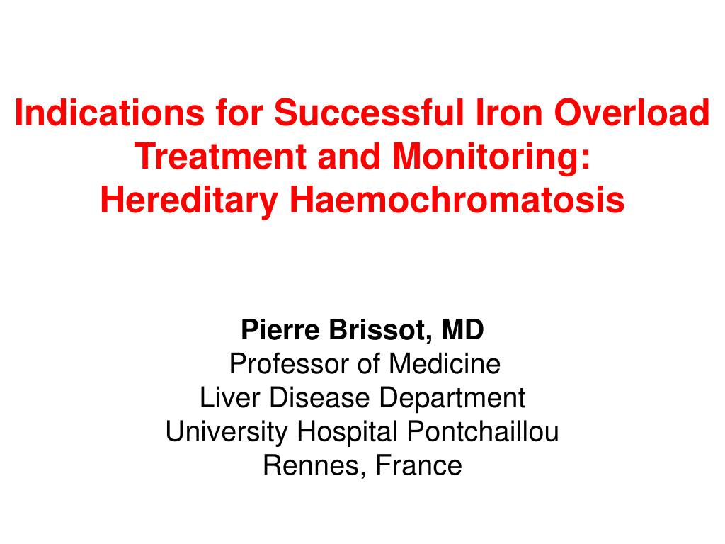 indications for successful iron overload treatment and monitoring hereditary haemochromatosis l.