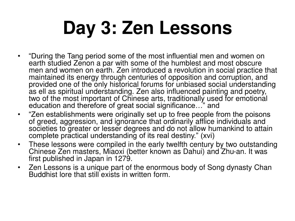 Day 3: Zen Lessons