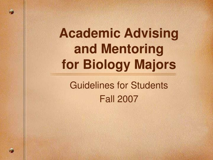 Academic advising and mentoring for biology majors