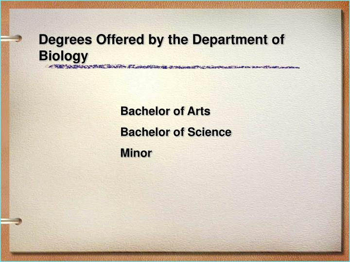Degrees Offered by the Department of Biology