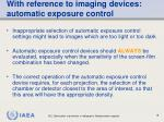 with reference to imaging devices automatic exposure control