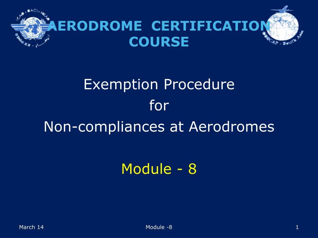 exemption procedure for non compliances at aerodromes module 8 l.