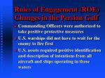 rules of engagement roe changes in the persian gulf