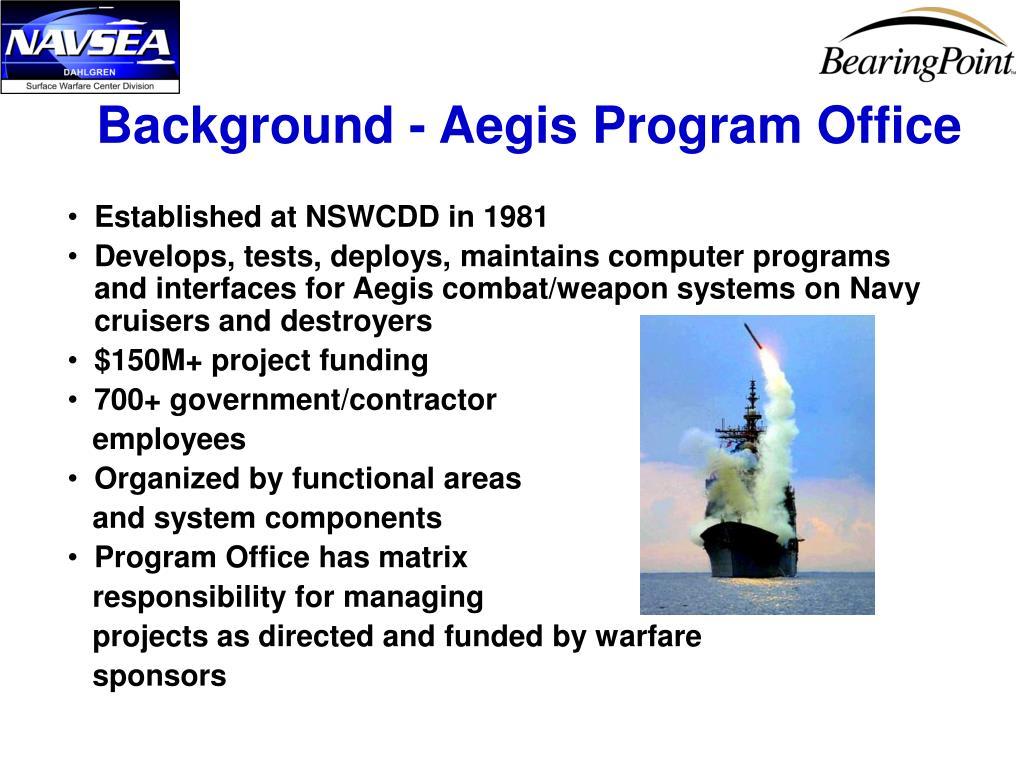Background - Aegis Program Office