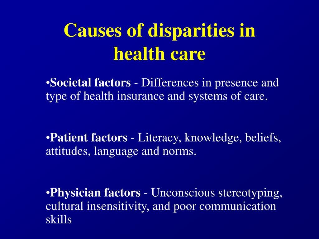 Causes of disparities in