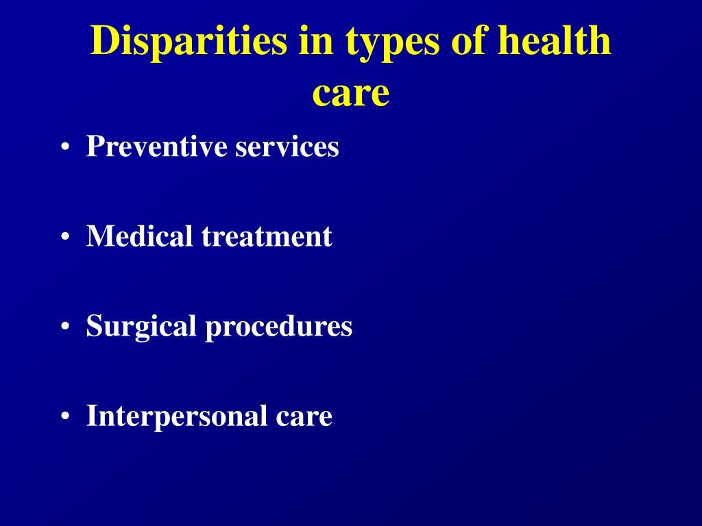 Disparities in types of health care