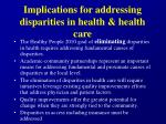 implications for addressing disparities in health health care