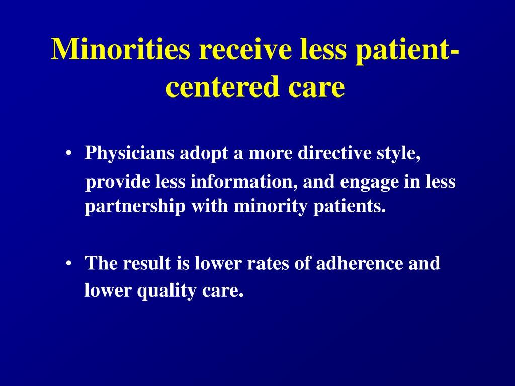 Minorities receive less patient-centered care