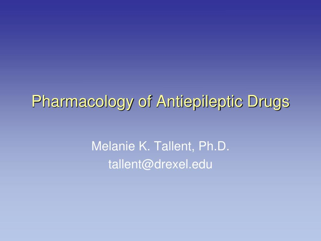 pharmacology of antiepileptic drugs l.