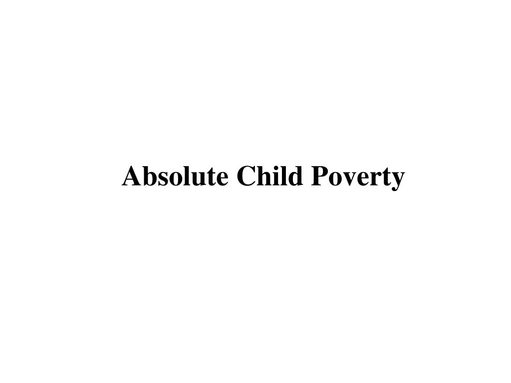 Absolute Child Poverty