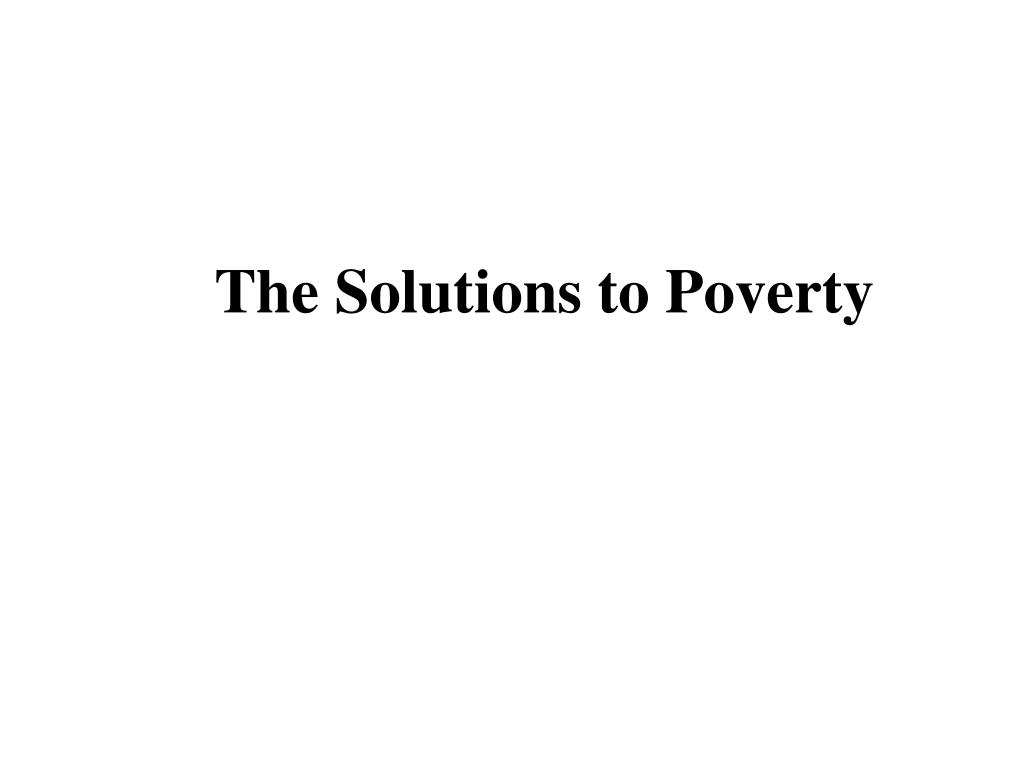The Solutions to Poverty