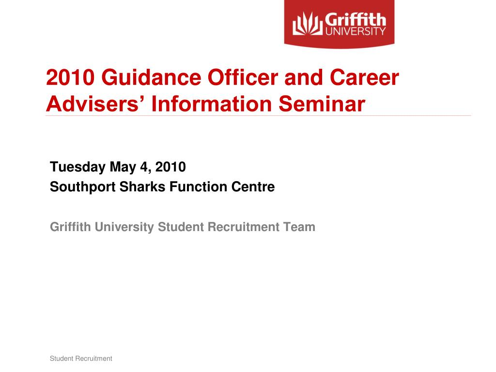 2010 Guidance Officer and Career Advisers' Information Seminar