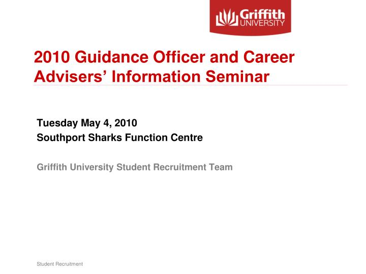 2010 guidance officer and career advisers information seminar