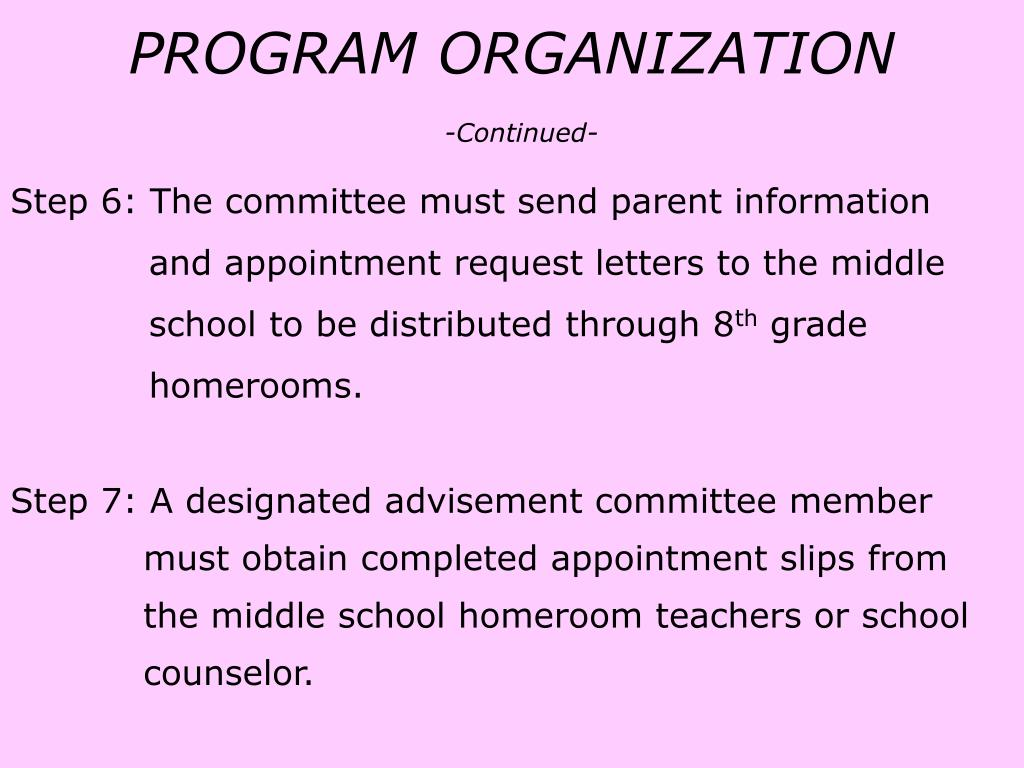 Step 6: The committee must send parent information 		   and appointment request letters to the middle 		   school to be distributed through 8
