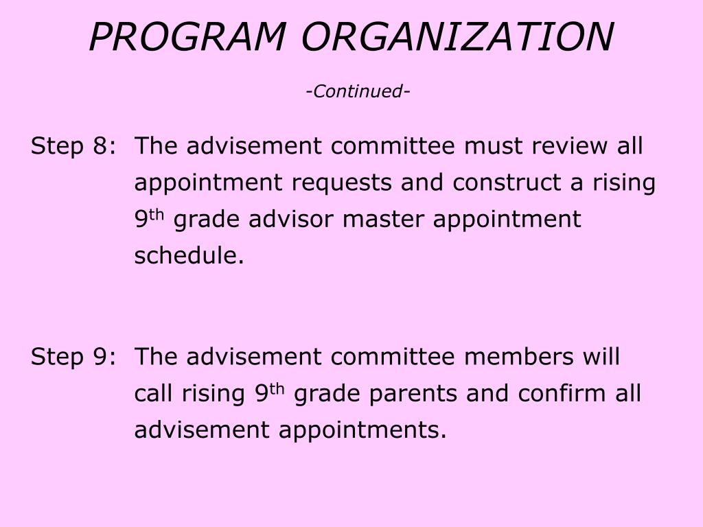 Step 8:  The advisement committee must review all 		    appointment requests and construct a rising 	    9