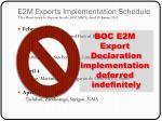 e2m exports implementation schedule