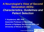 a neurologist s view of second generation aeds characteristics guidelines and patient selection