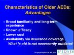 characteristics of older aeds advantages