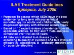 ilae treatment guidelines epilepsia july 2006