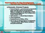 opportunities for gas development current and planned projects contd