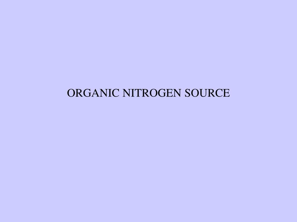 ORGANIC NITROGEN SOURCE