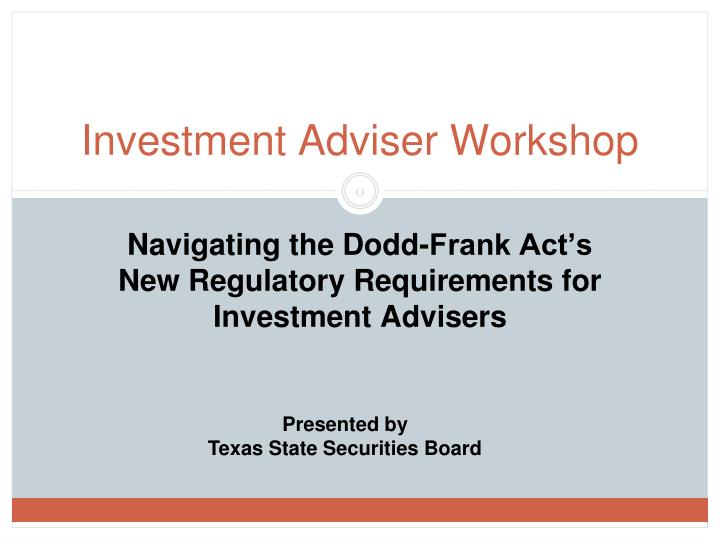 navigating the dodd frank act s new regulatory requirements for investment advisers n.