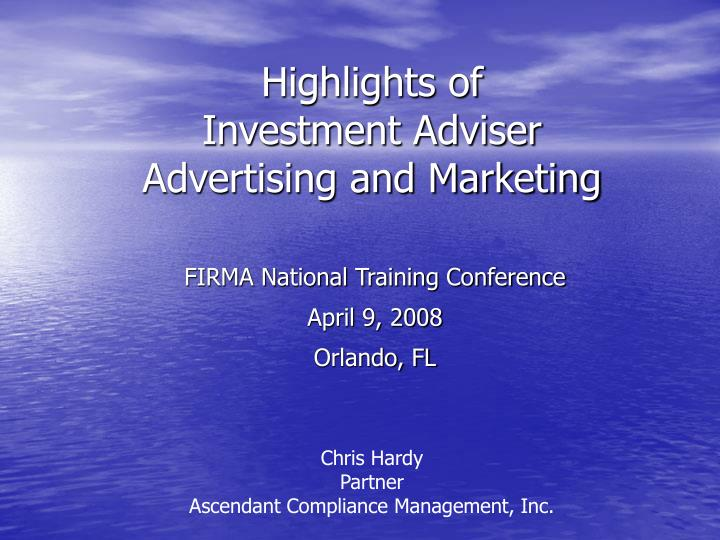 highlights of investment adviser advertising and marketing n.