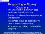 responding to attorney questions