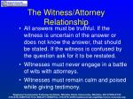 the witness attorney relationship
