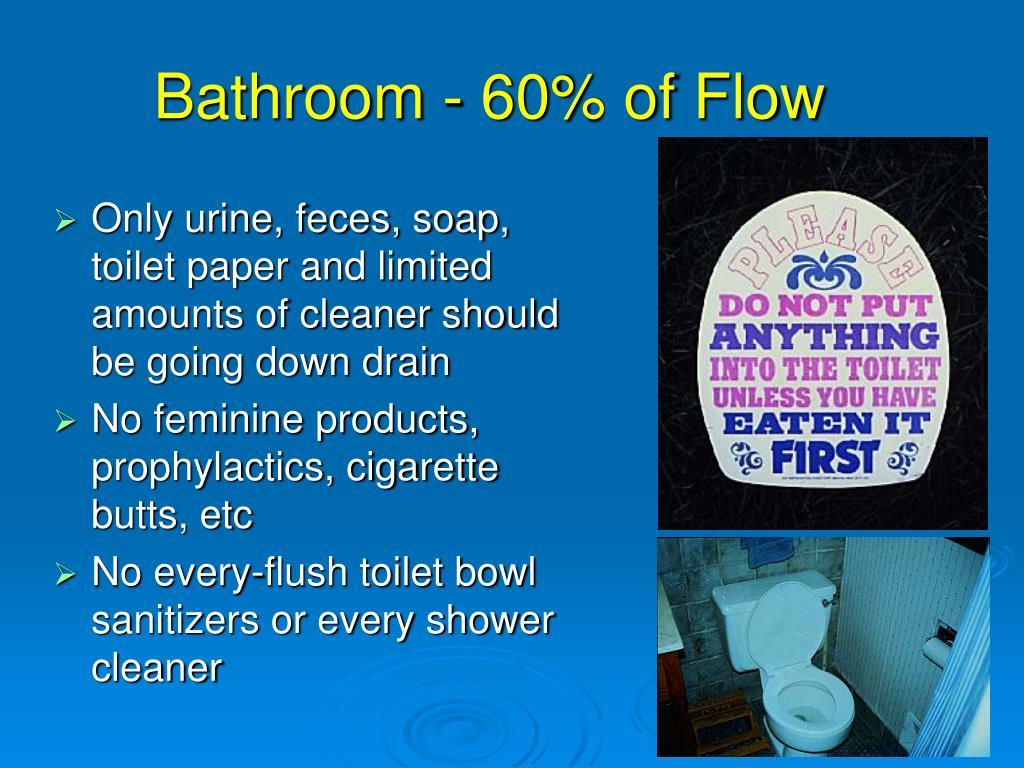 Bathroom - 60% of Flow