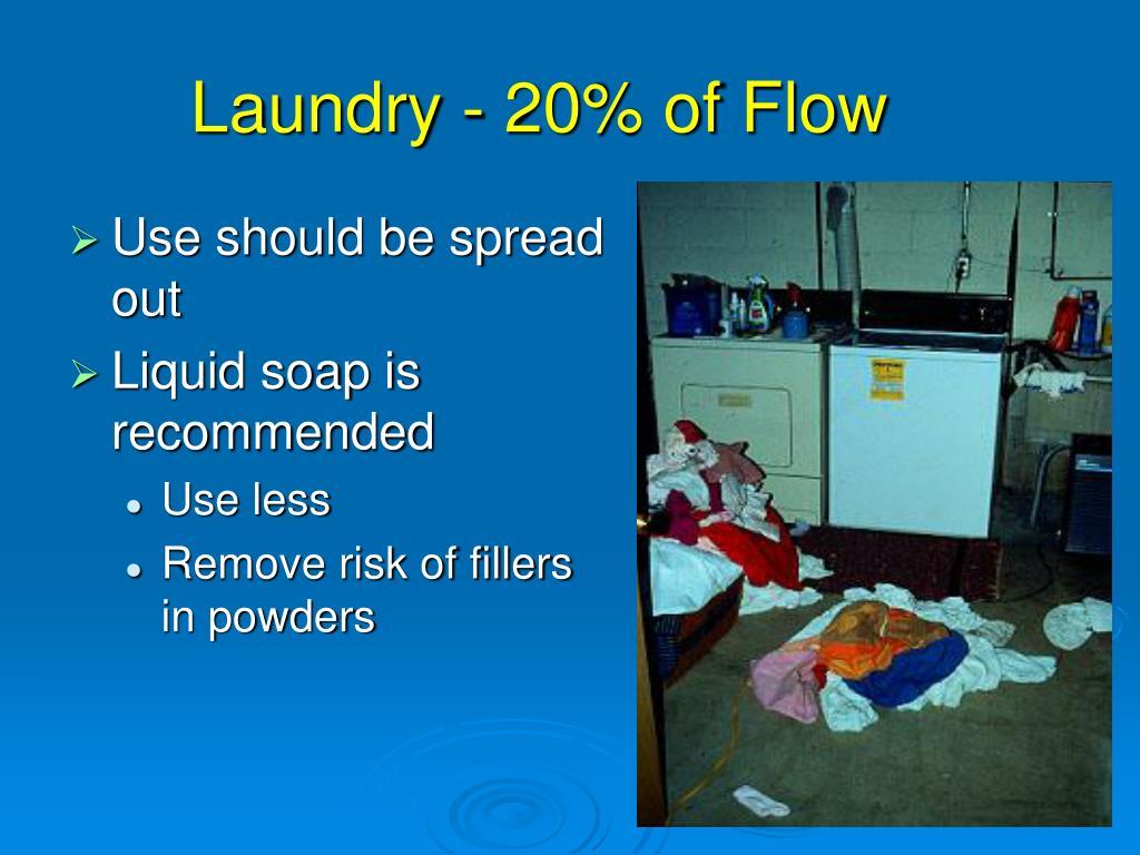 Laundry - 20% of Flow