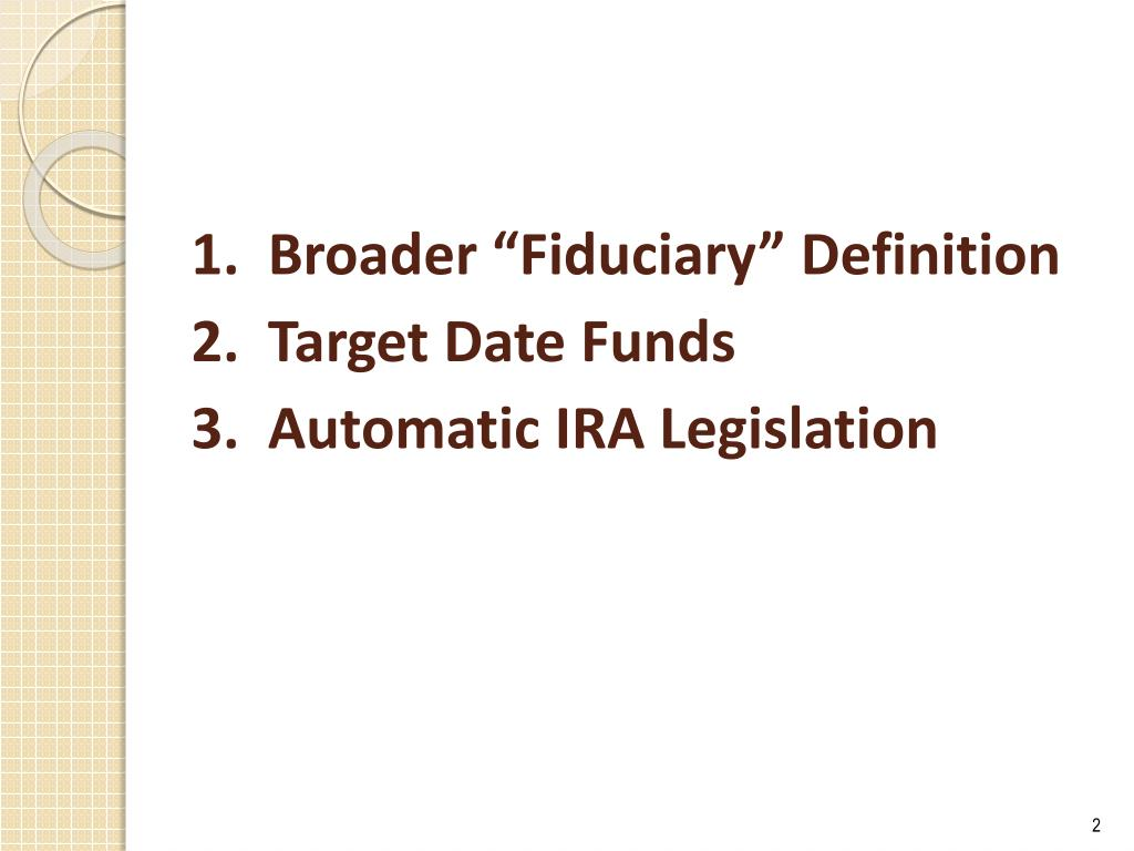 """1.  Broader """"Fiduciary"""" Definition"""