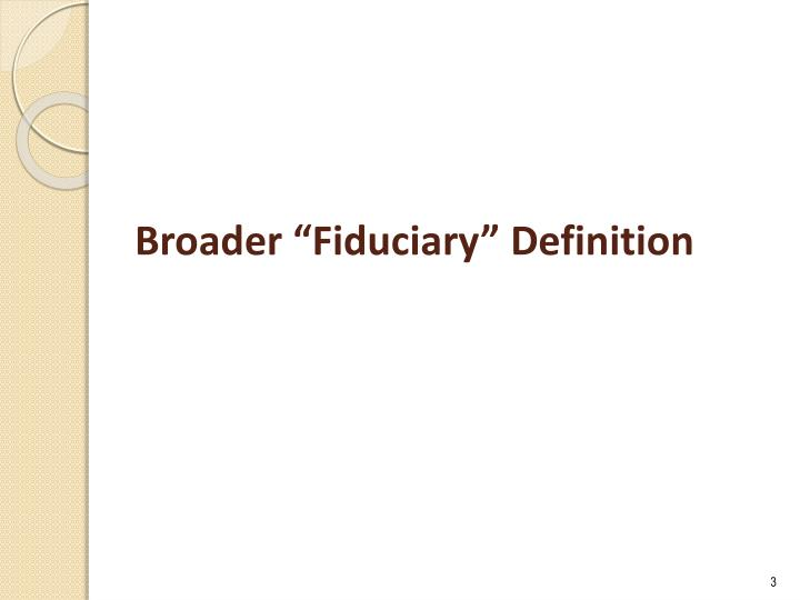 Broader fiduciary definition