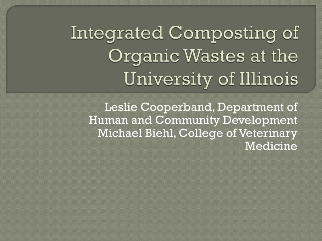 integrated composting of organic wastes at the university of illinois l.