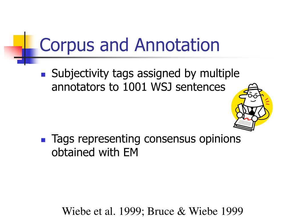 Subjectivity tags assigned by multiple annotators to 1001 WSJ sentences