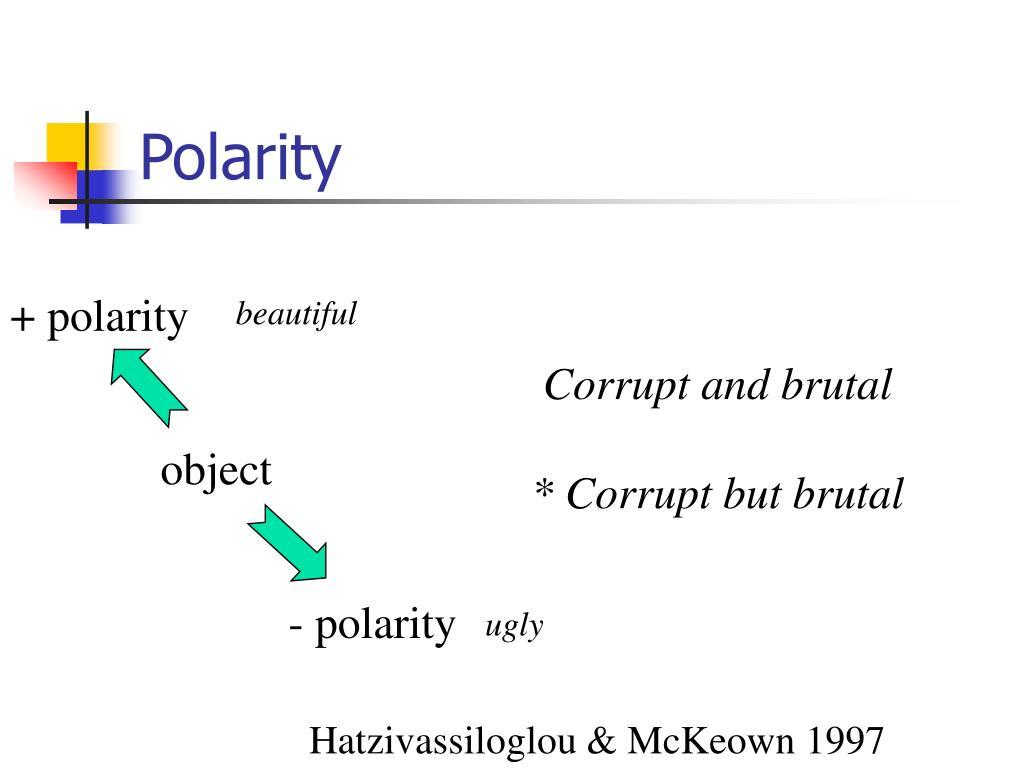 + polarity