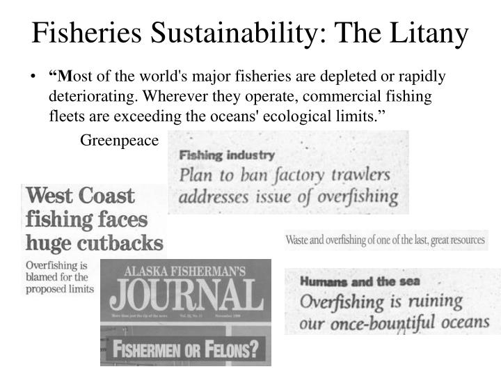 Fisheries Sustainability: The Litany
