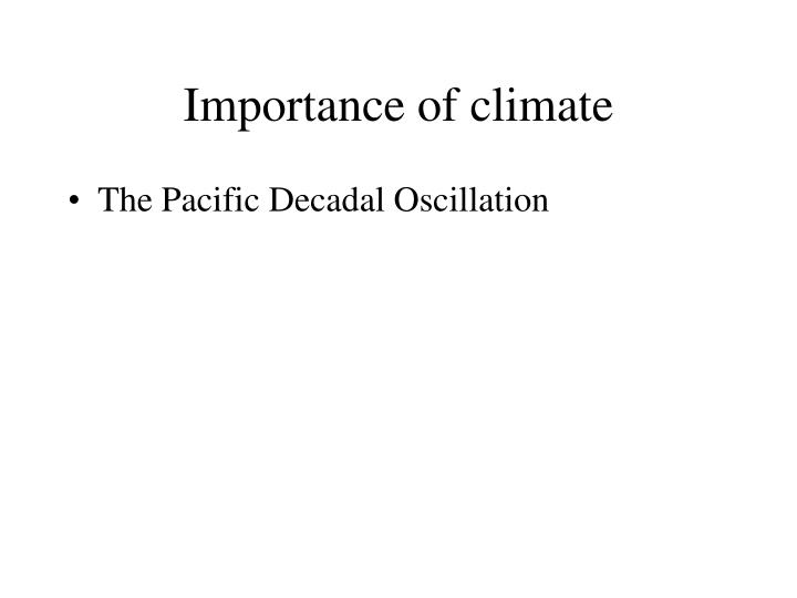 Importance of climate
